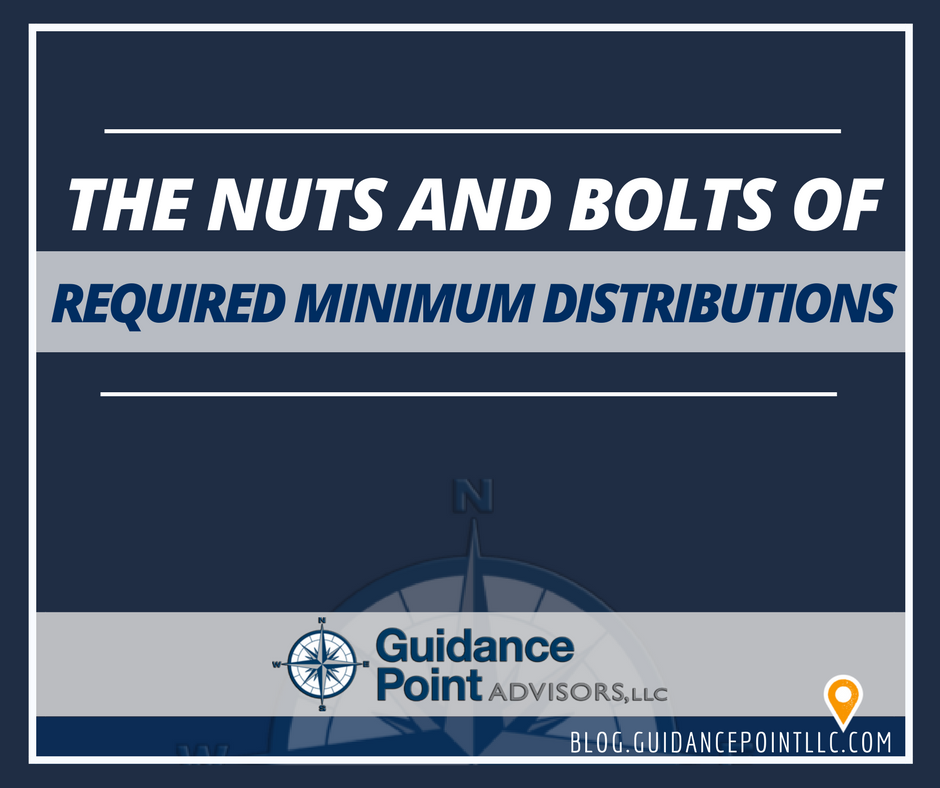 The Nuts and Bolts of Required Minimum Distributions
