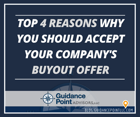 Top 4 Reasons Why You Should Accept Your Companys Buyout Offer