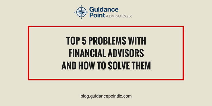 top five problems with financial advisors-1.png