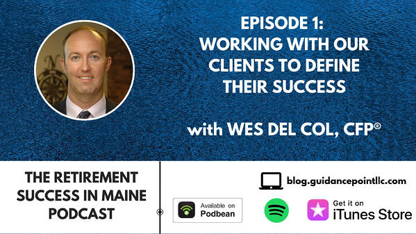 Retirement Success in Maine EP001 Wes Del Col