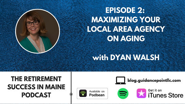 Retirement Success in Maine EP002 Dyan Walsh