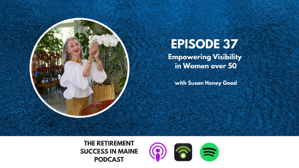 The Retirement Success in Maine Podcast Ad Friendly Template-3